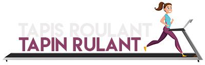 Tapin Rulant – Tapis Roulant – Guida alla scelta